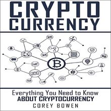 Cryptocurrency: Everything You Need to Know About Cryptocurrency