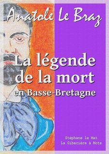 La légende de la mort en Basse-Bretagne - Anatole le Braz