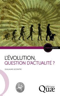 L'Évolution, question d'actualité ? de Guillaume Lecointre - fiche descriptive
