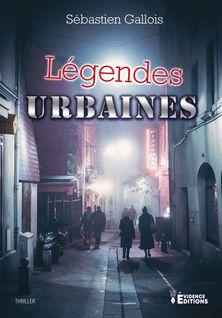 Légendes urbaines - Sébastien Gallois