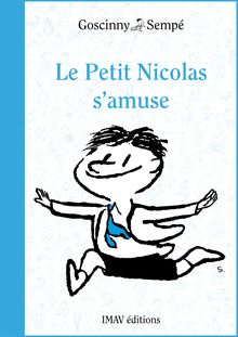Le Petit Nicolas s'amuse de René Goscinny, Jean-Jacques Sempé - fiche descriptive