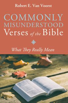 Commonly Misunderstood Verses of the Bible