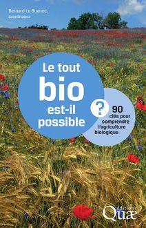 Le tout bio est-il possible ? de Bernard Le Buanec - fiche descriptive