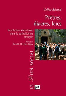 Prêtres, diacres, laïcs - Céline Béraud