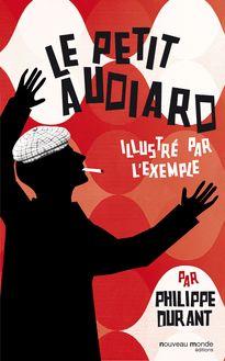 Lire Le petit Audiard illustré par l'exemple de Philippe Durant