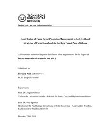 Contribution of farm forest plantation management to the livelihood strategies of farm households in the High Forest Zone of Ghana [Elektronische Ressource] / submitted by Bernard Nsiah