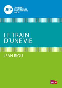 Lire Le train d'une vie de Jean Riou