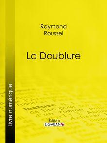 La Doublure de Ligaran, Raymond Roussel - fiche descriptive