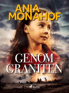 Genom graniten - Ania Monahof