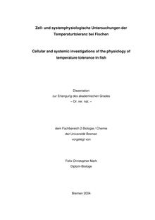 Zell- und systemphysiologische Untersuchungen der Temperaturtoleranz bei Fischen [Elektronische Ressource] = Cellular and systemic investigations of the temperature tolerance in fish / vorgelegt von Felix Christopher Mark
