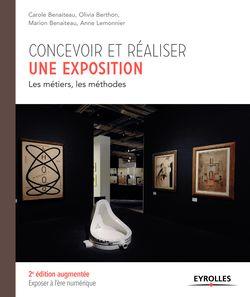 Concevoir et réaliser une exposition - Carole Benaiteau, Olivia Berthon, Marion Benaiteau, Anne Lemonnier