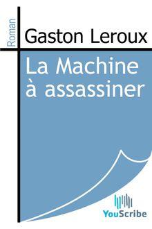 La Machine à assassiner de Gaston Leroux - fiche descriptive