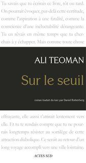 Sur le seuil - Daniel Rottenberg, Ali Teoman