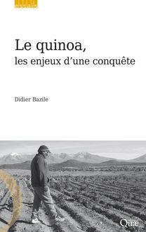 Le quinoa, les enjeux d'une conquête de Didier Bazile - fiche descriptive