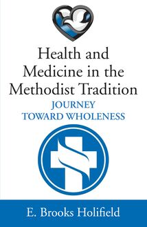 Health and Medicine in the Methodist Tradition