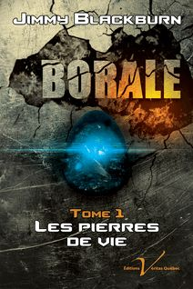 Borale, tome 1 : Les pierres de vie - Jimmy Blackburn