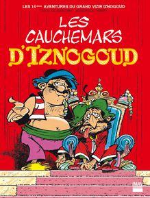Les cauchemars d'Iznogoud T1 - Album 14 de Jean Tabary, René Goscinny - fiche descriptive