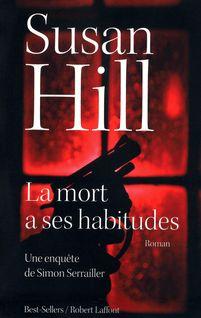 La Mort a ses habitudes - Johan-Frédérik HEL GUEDJ, Susan HILL