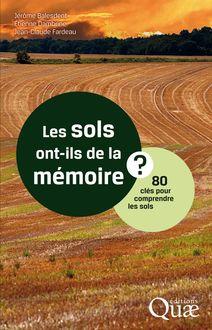 Les sols ont-ils de la mémoire ? de Jean-Claude Fardeau, Etienne Dambrine, Jérôme Balesdent - fiche descriptive