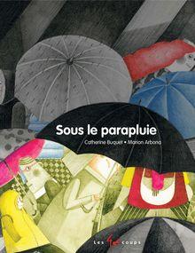 Sous le parapluie de Catherine Buquet - fiche descriptive
