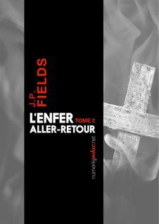 L'enfer, aller-retour, Tome 2 de J.P. Fields - fiche descriptive