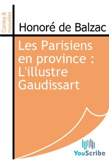 Les Parisiens en province : L'illustre Gaudissart