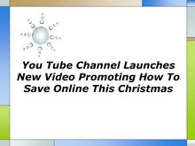 You Tube Channel Launches New Video Promoting How To Save Online This Christmas