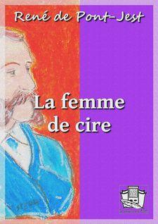 La femme de cire - René de Pont-Jest