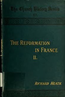 The reformation in France from the revocation of the Edict of Nantes to the incorporation of the reformed churches into the state