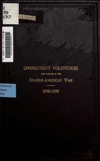 Roster of Connecticut volunteers who served in the war between the United States and Spain 1898-1899