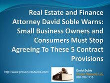 Real Estate and Finance Attorney David Soble Warns Small Business Owners and Consumers Must Stop Agreeing To These 5 Contract Provisions