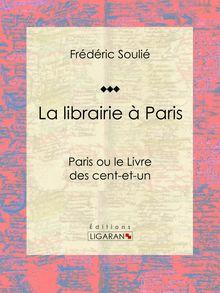 La librairie à Paris de Frédéric Soulié, Ligaran - fiche descriptive
