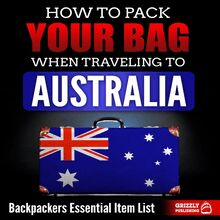 How to Pack Your Bag When Traveling to Australia: Backpackers Essential Item List