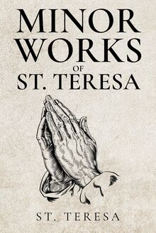 Minor Works of St. Teresa