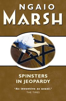 Spinsters in Jeopardy (The Ngaio Marsh Collection)