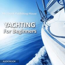 Yachting For Beginners