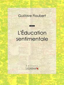 L'Education sentimentale de Gustave Flaubert, Ligaran - fiche descriptive