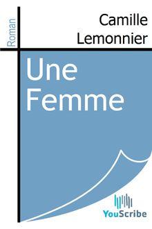 Une Femme de Camille Lemonnier - fiche descriptive