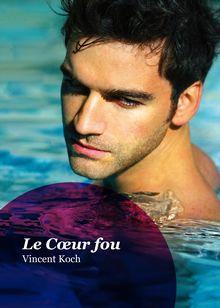Lire : Le Cœur fou (roman gay)