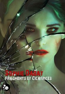 Fragments et cicatrices