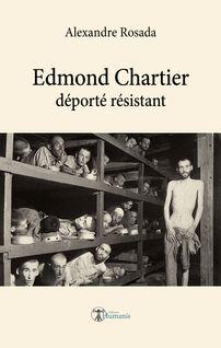 Edmond Chartier - déporté résistant - Alexandre Rosada
