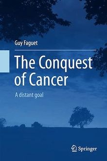The Conquest of Cancer
