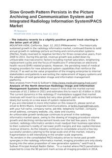 Slow Growth Pattern Persists in the Picture Archiving and Communication System and Integrated Radiology Information System/PACS Market