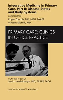 Integrative Medicine in Primary Care, Part II: Disease States and Body Systems, An Issue of Primary Care Clinics in Office Practice - E-Book