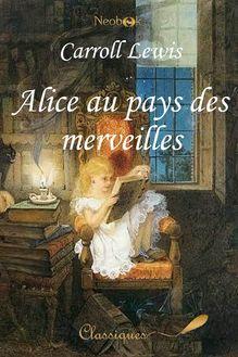 Lire Alice au pays des merveilles de Lewis Carroll