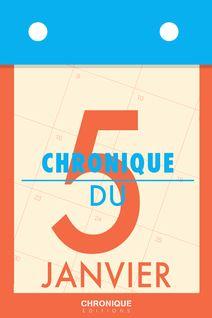 Chronique du 5  janvier - Éditions Chronique