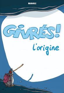 Lire Les Givrés - origine de Madaule