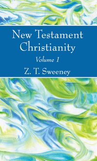 New Testament Christianity, Vol. 1