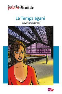 Le temps égaré de Sylvie Granotier - fiche descriptive