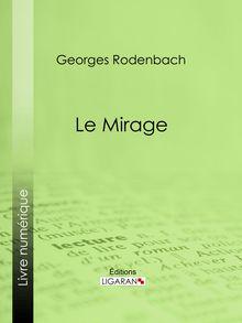 Le Mirage de Georges Rodenbach, Ligaran - fiche descriptive